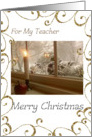Candle in the Window - Mearry Christmas to my Teacher card
