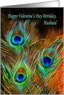 Happy Valentine's Day Birthday, Husband peacock feathers card