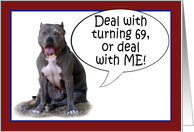Pit Bull, Deal with it! Turning 69 card