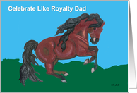 Royal Horse Birthday for Dad