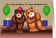 For my Twin Brother Bears Birthday