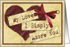 My love I simply adore you heart and bow valentine card