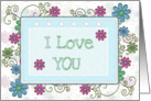 I love you swirls and flowers card