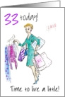 &rsquo;Live a little&rsquo; 33rd Birthday, woman shopping card