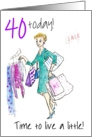 &rsquo;Live a little&rsquo; 40th Birthday, woman shopping card