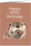 Fun 80th Happy Birthday Humor Watercolor Otter Animal card