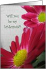 Will you be my bridesmaid?--pink flowers card