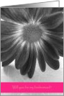 Invitation--Be My Bridesmaid, Friend, Black and White Flower card