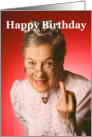 Old Woman with Middle Finger Happy Birthday card