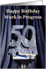 Happy 50th Birthday Work in Progress card