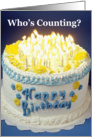 Happy Birthday Who's Counting? Lots of candles on cake card