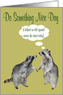 National Do Something Nice Day, Raccoons card