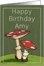Happy Birthday Amy / Mushroom card