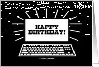 Happy Birthday! (Black and White Computer / Laptop Screen Humor) card