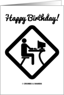 Happy Birthday! (Computer Geek At Monitor Sign) card