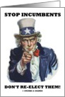 Stop Incumbents Don't Re-Elect Them! (Uncle Sam Pointing Finger) card