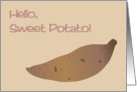 Hello, Sweet Potato! card