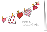 Home is where Mom is - Mothers Day - Hearts on Clothesline card