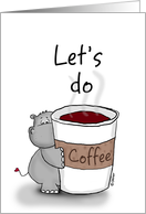 Let's do coffee - Hippo with a huge mug of coffee card