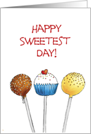 Happy Sweetest Day - Three Cake Pops on Sticks card