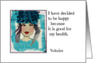 Voltaire Quote, Whimsical Woman, Happy and Healthy card