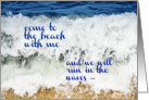 Come to the Beach With Me, Ocean Wave Photo Whitecaps card