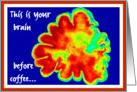 Your Brain Before Coffee, Humorous Infrared Wood Cutting Photo card