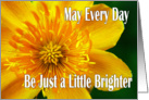 Yellow Flower Little Brighter - Encouragement card