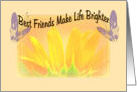 Best Friends Make Life Brighter Friendship Acknowledgement card