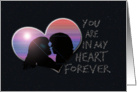 You Are In My Heart Forever I Love You Silhouette couple card