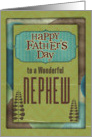 Happy Father's Day Wonderful Nephew Trees and Frame card