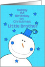 Happy 1st Birthday Little Brother on Christmas Smiling Snowman card