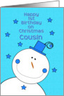 Happy 1st Birthday Cousin on Christmas Smiling Snowman card