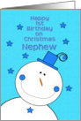 Happy 1st Birthday Nephew on Christmas Smiling Snowman card