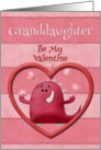 Happy Valentine's Day Granddaughter Be My Valentine Monster and Hearts card
