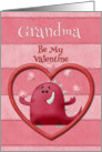 Happy Valentine's Day Grandma Be My Valentine Monster and Hearts card