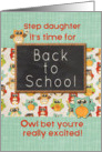 Step Daughter Back to School Colorful Owls and Chalkboard card