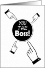 Boss's Day You the Boss Funny Pointing Fingers card