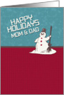 Happy Holidays Mom & Dad Happy Snowman Holiday Greetings card