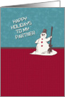 Happy Holidays to My Partner Happy Snowman Holiday Greetings card