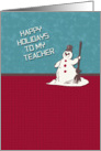 Happy Holidays to My Teacher Happy Snowman Holiday Greetings card