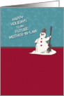Happy Holidays Future Mother- In-Law Happy Snowman Holiday Greetings card