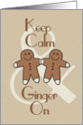 Keep Calm and Ginger On Gingerbread Men Fun Happy Holidays Greetings card