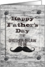 Happy Father's Day for Brother-in-Law To Be Masculine Rustic Mustache card