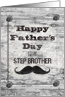 Happy Father's Day for Step Brother Masculine Rustic Mustache card