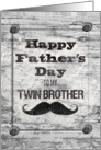Happy Father's Day for Twin Brother Masculine Rustic Mustache card