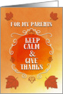 Happy Thanksgiving to Parents Keep Calm and Give Thanks Autumn Leaves card