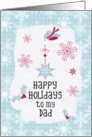 Happy Holidays to my Dad Snowflakes Pretty Winter Scene card