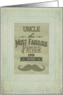 Happy Father's Uncle Fabulous Father Vintage Mustache Chevron Frame card