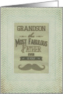 Happy Father's Day Grandson Fabulous Father Vintage Mustache Chevron card